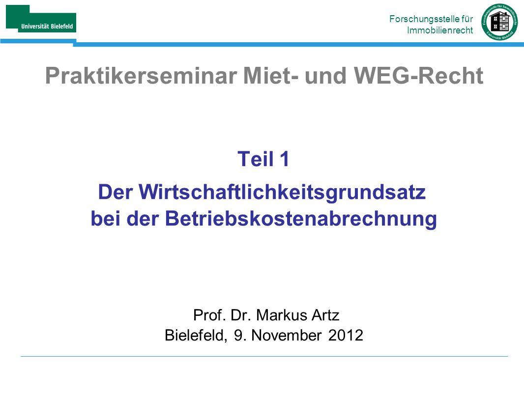 Praktikerseminar Miet- und WEG-Recht Teil 1 Der Wirtschaftlichkeitsgrundsatz bei der Betriebskostenabrechnung Prof.