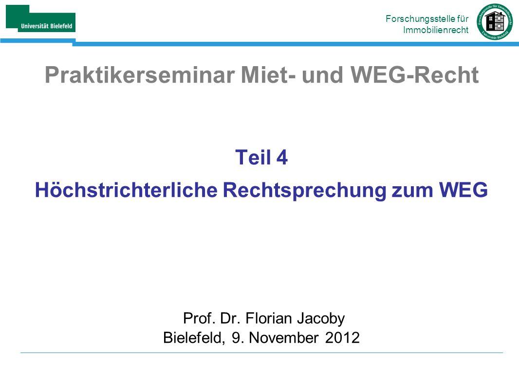 Praktikerseminar Miet- und WEG-Recht Teil 4 Höchstrichterliche Rechtsprechung zum WEG Prof.