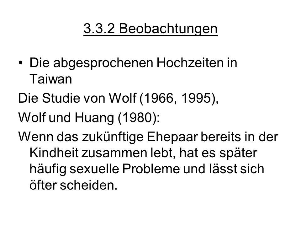 3.3.2 Beobachtungen Die abgesprochenen Hochzeiten in Taiwan Die Studie von Wolf (1966, 1995), Wolf und Huang (1980): Wenn das zukünftige Ehepaar berei