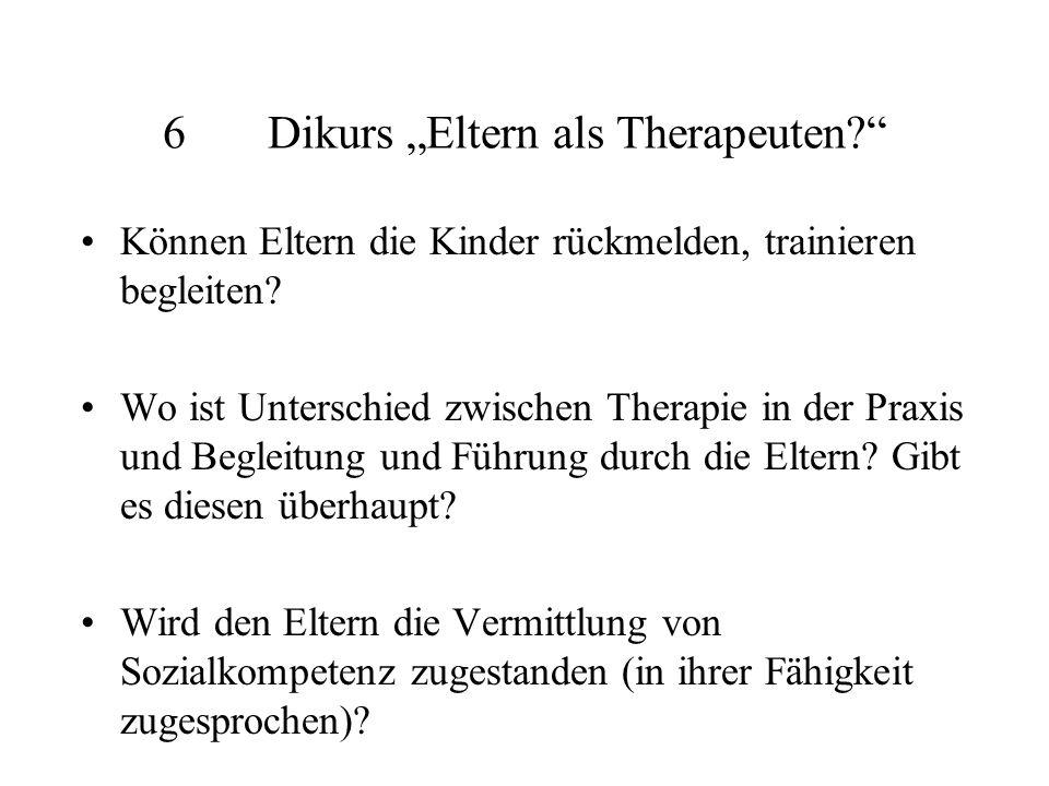 6Dikurs Eltern als Therapeuten.Können Eltern die Kinder rückmelden, trainieren begleiten.