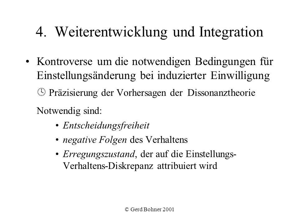 © Gerd Bohner 2001 4. Weiterentwicklung und Integration Kontroverse um die notwendigen Bedingungen für Einstellungsänderung bei induzierter Einwilligu