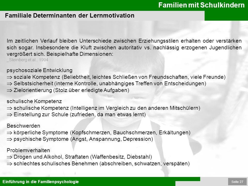 Seite 27 Familien mit Schulkindern Einführung in die Familienpsychologie Familiale Determinanten der Lernmotivation Im zeitlichen Verlauf bleiben Unte