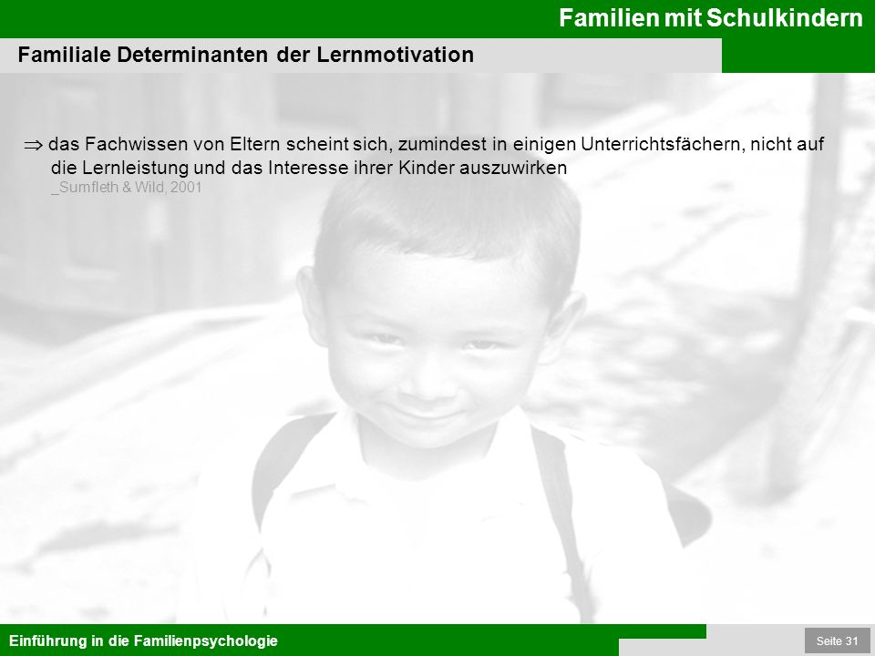 Seite 31 Familien mit Schulkindern Einführung in die Familienpsychologie das Fachwissen von Eltern scheint sich, zumindest in einigen Unterrichtsfäche