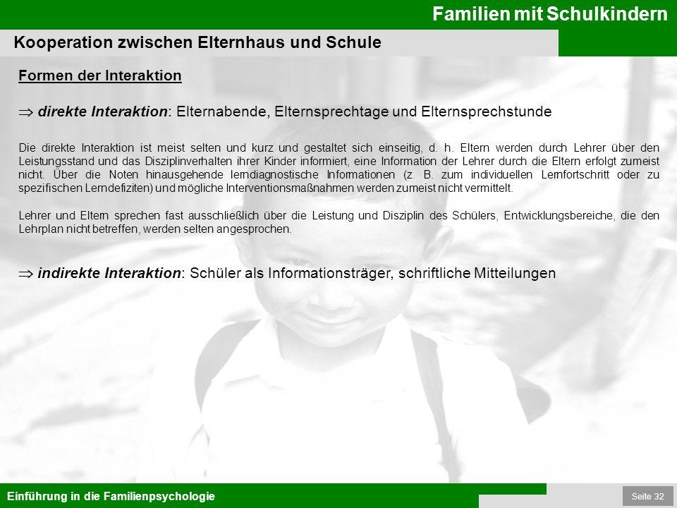 Seite 32 Familien mit Schulkindern Einführung in die Familienpsychologie Kooperation zwischen Elternhaus und Schule Formen der Interaktion direkte Int