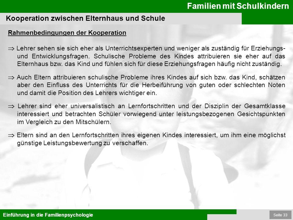 Seite 33 Familien mit Schulkindern Einführung in die Familienpsychologie Rahmenbedingungen der Kooperation Lehrer sehen sie sich eher als Unterrichtse