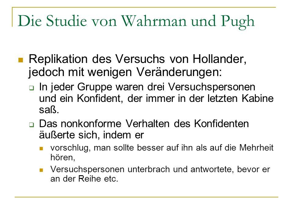 Die Studie von Wahrman und Pugh Versuchsbedingungen: Nonkonformes Verhalten wird die ganze Zeit gezeigt.