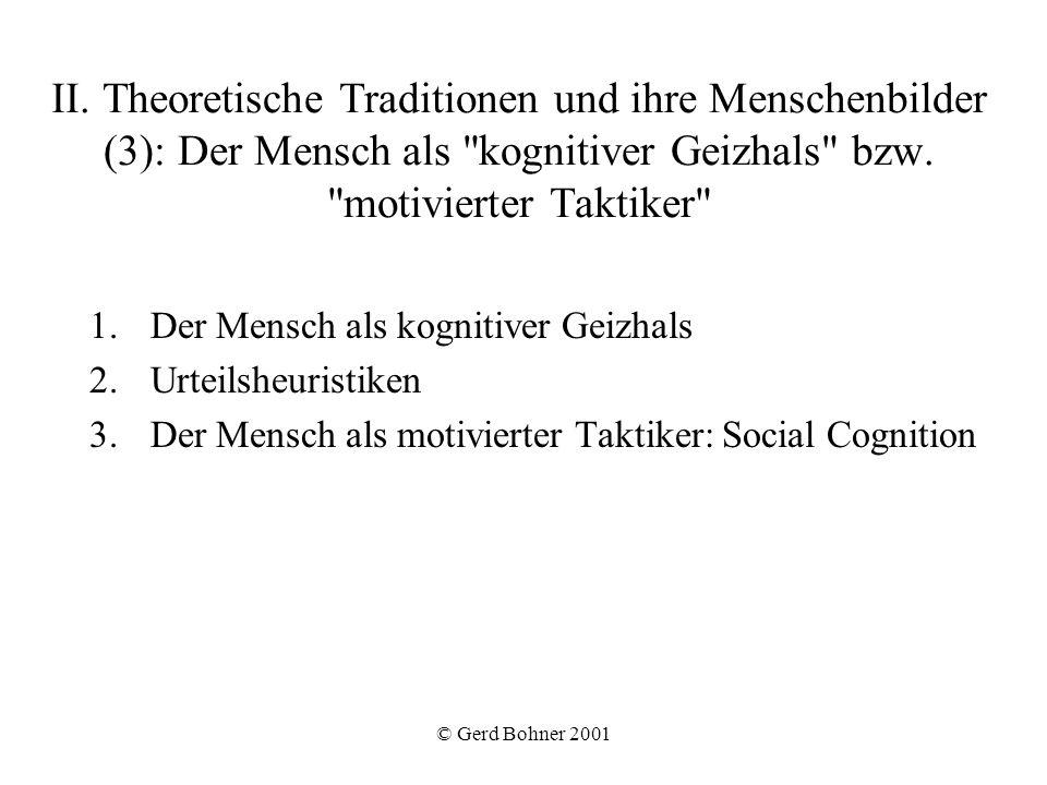 © Gerd Bohner 2001 II. Theoretische Traditionen und ihre Menschenbilder (3): Der Mensch als