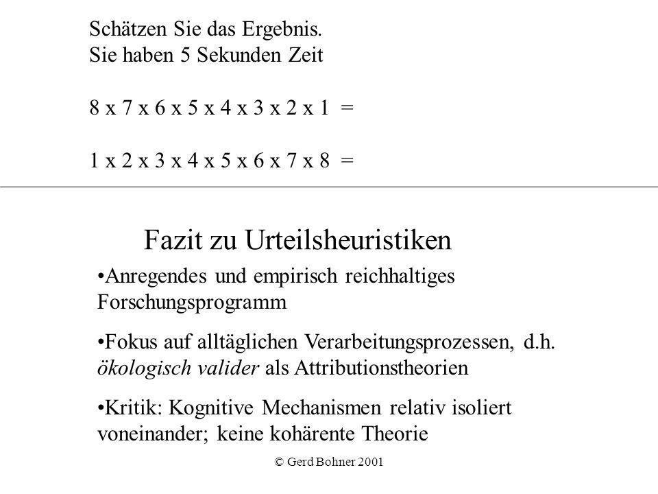© Gerd Bohner 2001 Schätzen Sie das Ergebnis. Sie haben 5 Sekunden Zeit 8 x 7 x 6 x 5 x 4 x 3 x 2 x 1 = 1 x 2 x 3 x 4 x 5 x 6 x 7 x 8 = Anregendes und