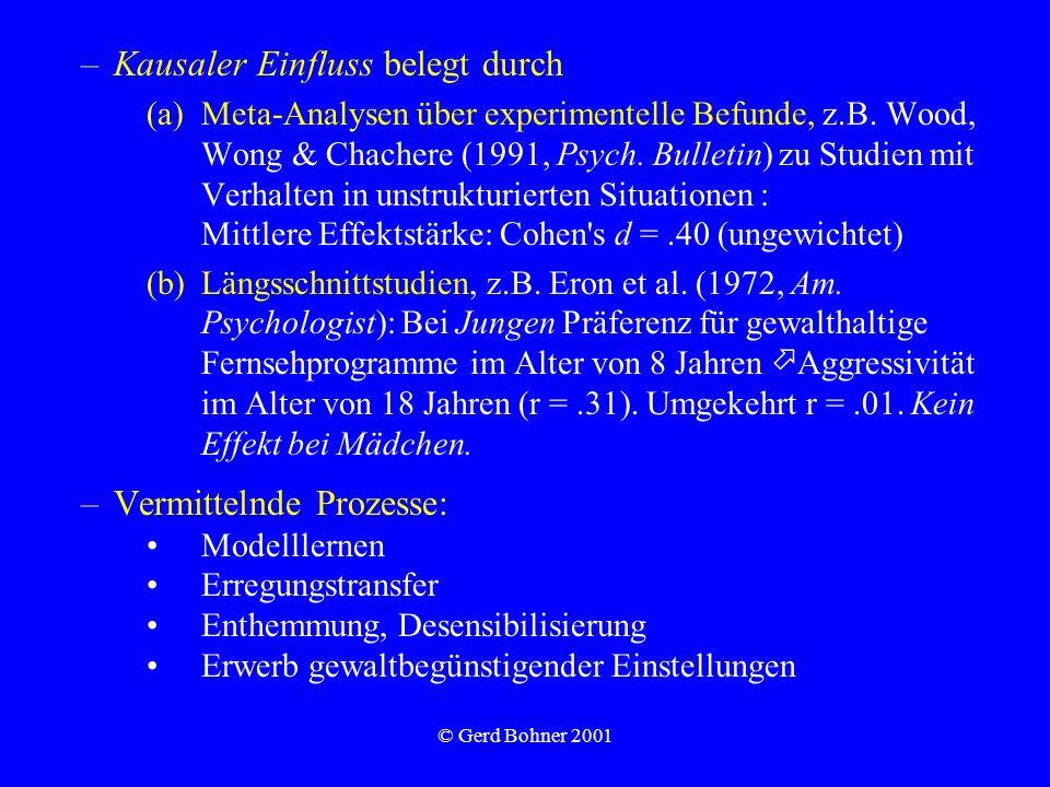 © Gerd Bohner 2001 –Kausaler Einfluss belegt durch (a)Meta-Analysen über experimentelle Befunde, z.B. Wood, Wong & Chachere (1991, Psych. Bulletin) zu