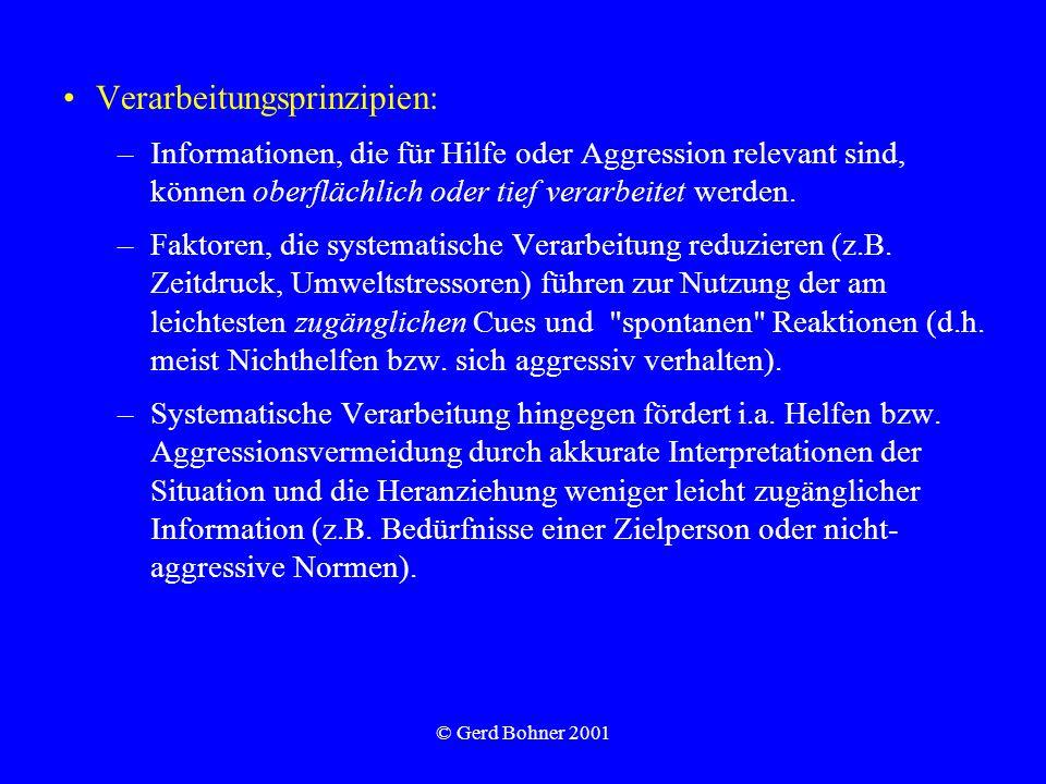 © Gerd Bohner 2001 Verarbeitungsprinzipien: –Informationen, die für Hilfe oder Aggression relevant sind, können oberflächlich oder tief verarbeitet we