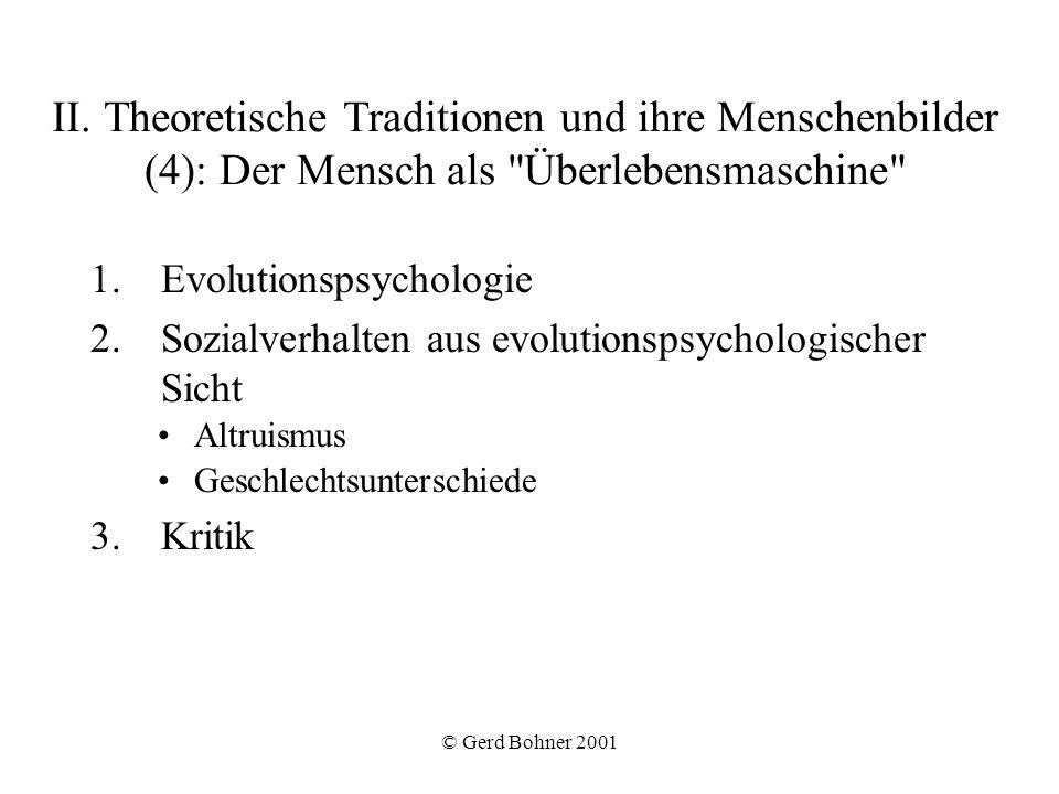 © Gerd Bohner 2001 II. Theoretische Traditionen und ihre Menschenbilder (4): Der Mensch als