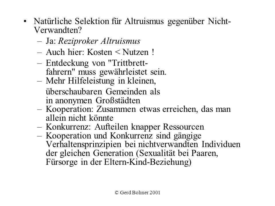 © Gerd Bohner 2001 (b) Geschlechtsunterschiede Grundthese: Geschlechtsunterschiede im Verhalten sind zu erklären durch geschlechtsspezifische Lösungen für Anpassungsprobleme, mit der männliche und weibliche Individuen einer Spezies jeweils konfrontiert waren (= sexuelle Selektion).