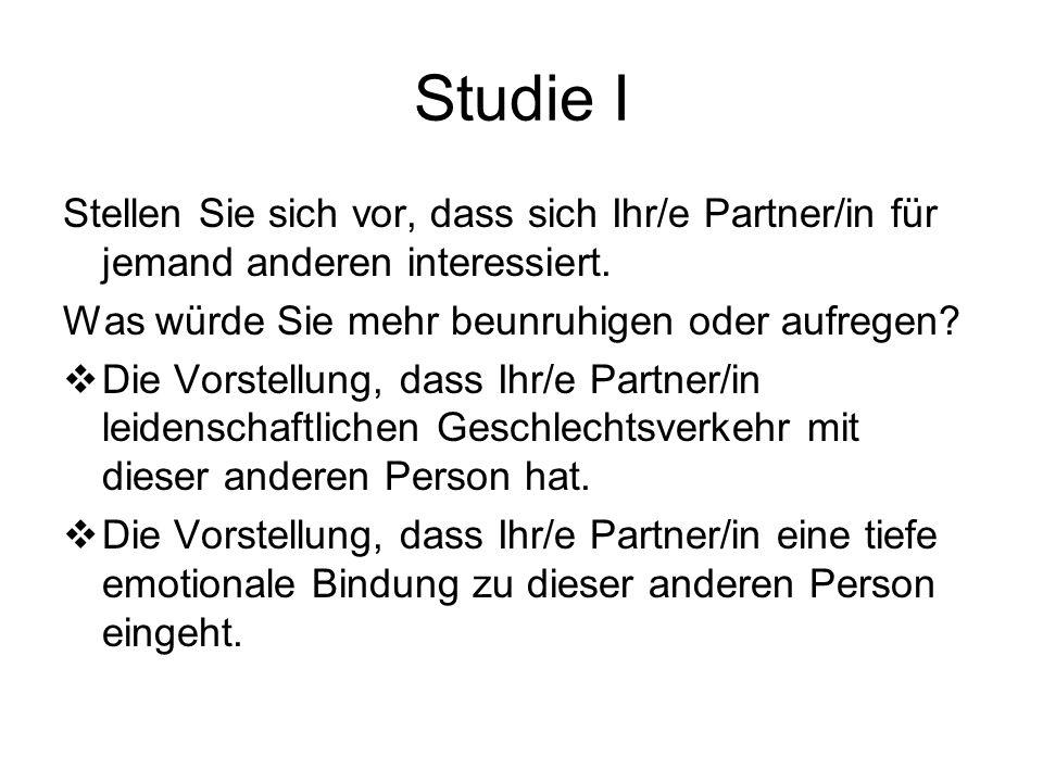 Studie I Stellen Sie sich vor, dass sich Ihr/e Partner/in für jemand anderen interessiert.