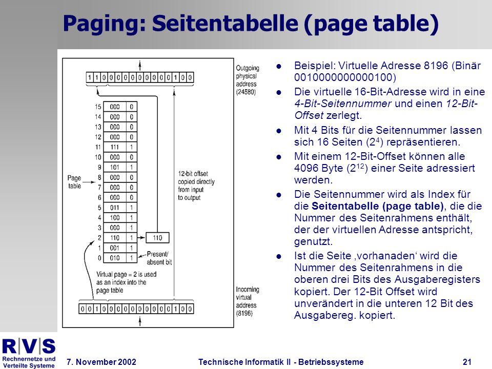 Technische Informatik II - Betriebssysteme 7. November 2002Technische Informatik II - Betriebssysteme21 Paging: Seitentabelle (page table) Beispiel: V