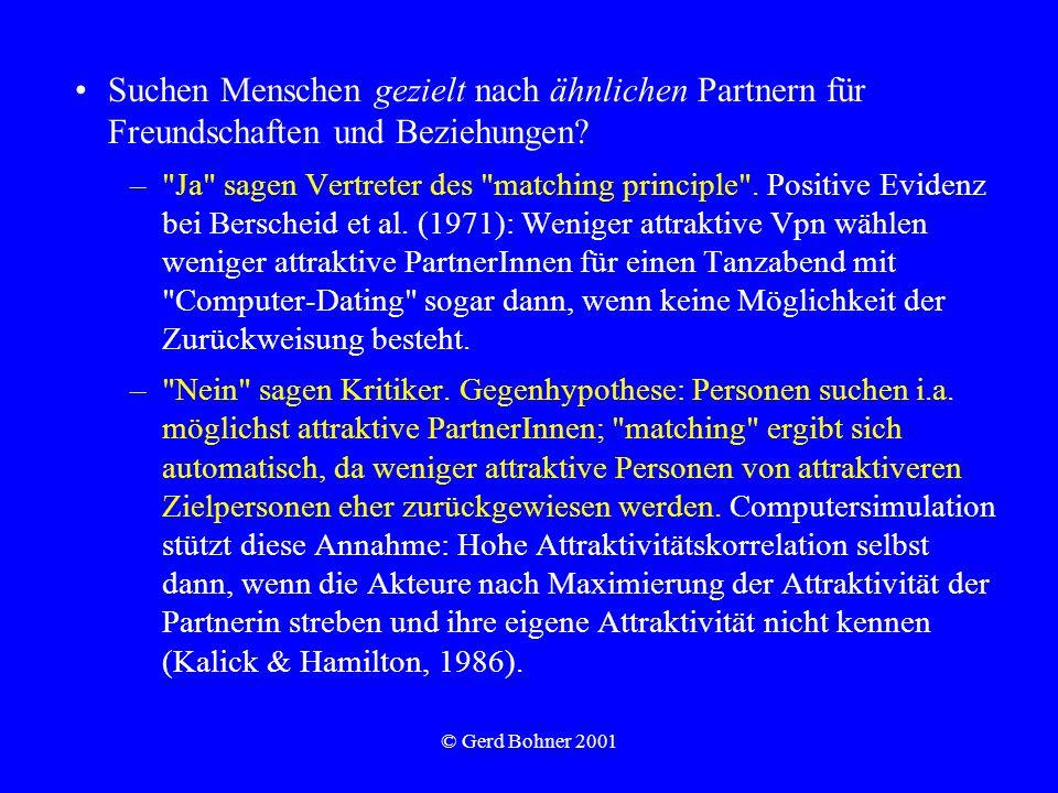 © Gerd Bohner 2001 Suchen Menschen gezielt nach ähnlichen Partnern für Freundschaften und Beziehungen? –