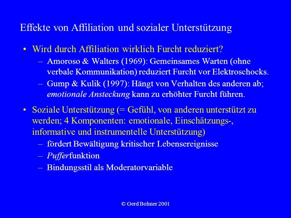 © Gerd Bohner 2001 Wird durch Affiliation wirklich Furcht reduziert? –Amoroso & Walters (1969): Gemeinsames Warten (ohne verbale Kommunikation) reduzi