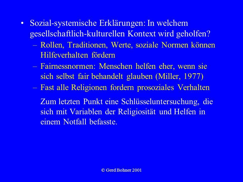 © Gerd Bohner 2001 Sozial-systemische Erklärungen: In welchem gesellschaftlich-kulturellen Kontext wird geholfen? –Rollen, Traditionen, Werte, soziale