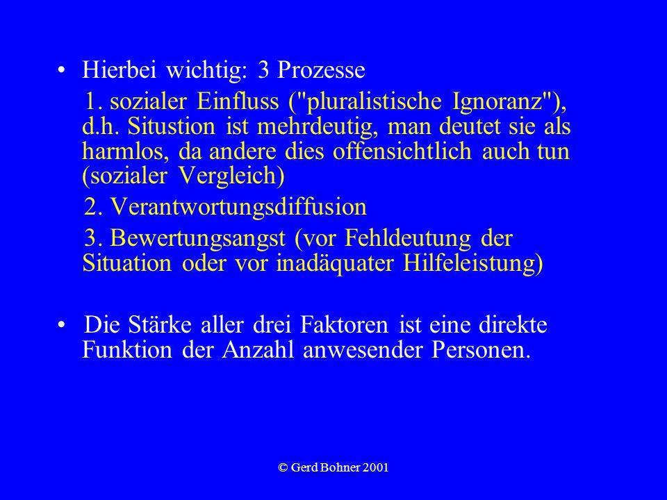 © Gerd Bohner 2001 Hierbei wichtig: 3 Prozesse 1. sozialer Einfluss (