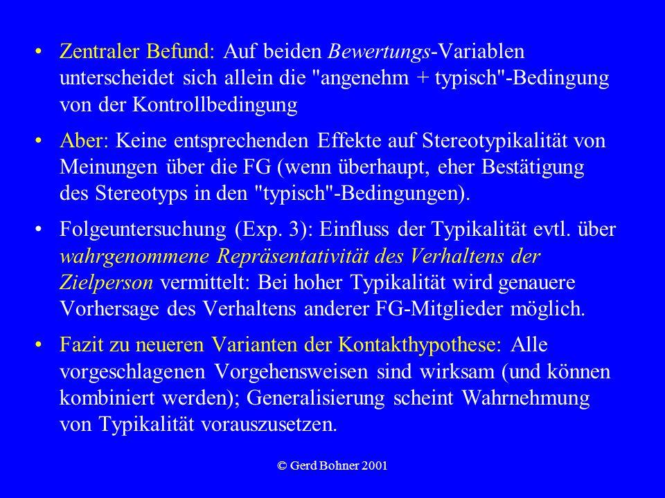 © Gerd Bohner 2001 Zentraler Befund: Auf beiden Bewertungs-Variablen unterscheidet sich allein die
