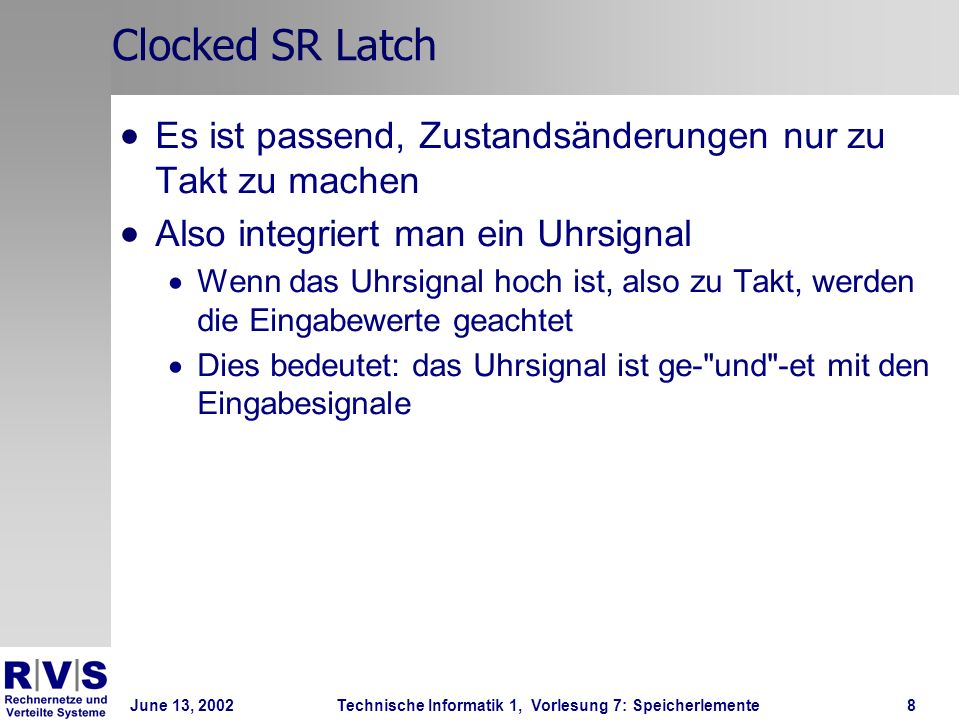 June 13, 2002Technische Informatik 1, Vorlesung 7: Speicherlemente9 Clocked SR Latch
