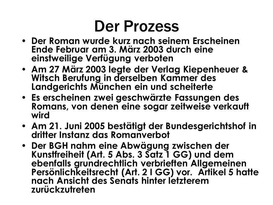Der Prozess Der Roman wurde kurz nach seinem Erscheinen Ende Februar am 3. März 2003 durch eine einstweilige Verfügung verboten Am 27 März 2003 legte