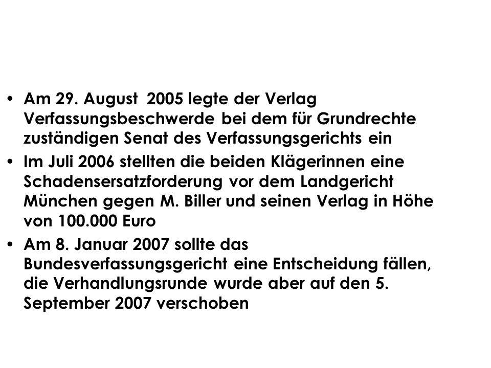 Am 29. August 2005 legte der Verlag Verfassungsbeschwerde bei dem für Grundrechte zuständigen Senat des Verfassungsgerichts ein Im Juli 2006 stellten