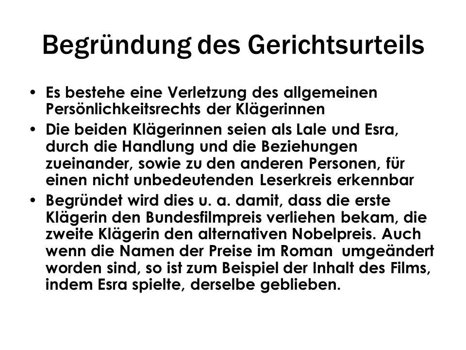 Begründung des Gerichtsurteils Es bestehe eine Verletzung des allgemeinen Persönlichkeitsrechts der Klägerinnen Die beiden Klägerinnen seien als Lale