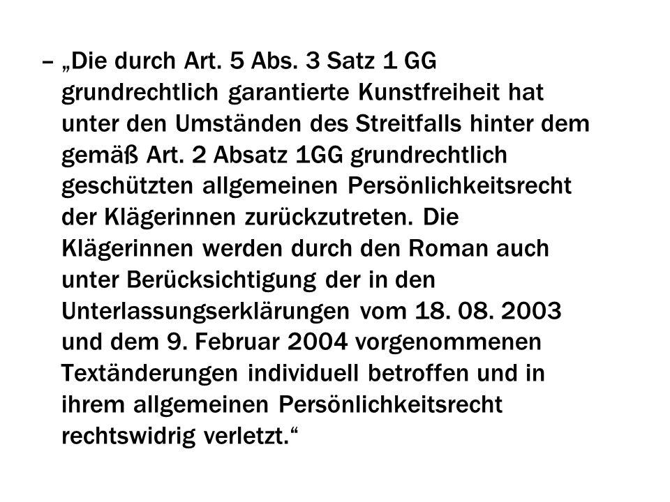 –Die durch Art. 5 Abs. 3 Satz 1 GG grundrechtlich garantierte Kunstfreiheit hat unter den Umständen des Streitfalls hinter dem gemäß Art. 2 Absatz 1GG
