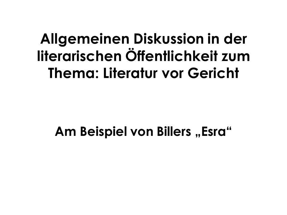 Allgemeinen Diskussion in der literarischen Öffentlichkeit zum Thema: Literatur vor Gericht Am Beispiel von Billers Esra