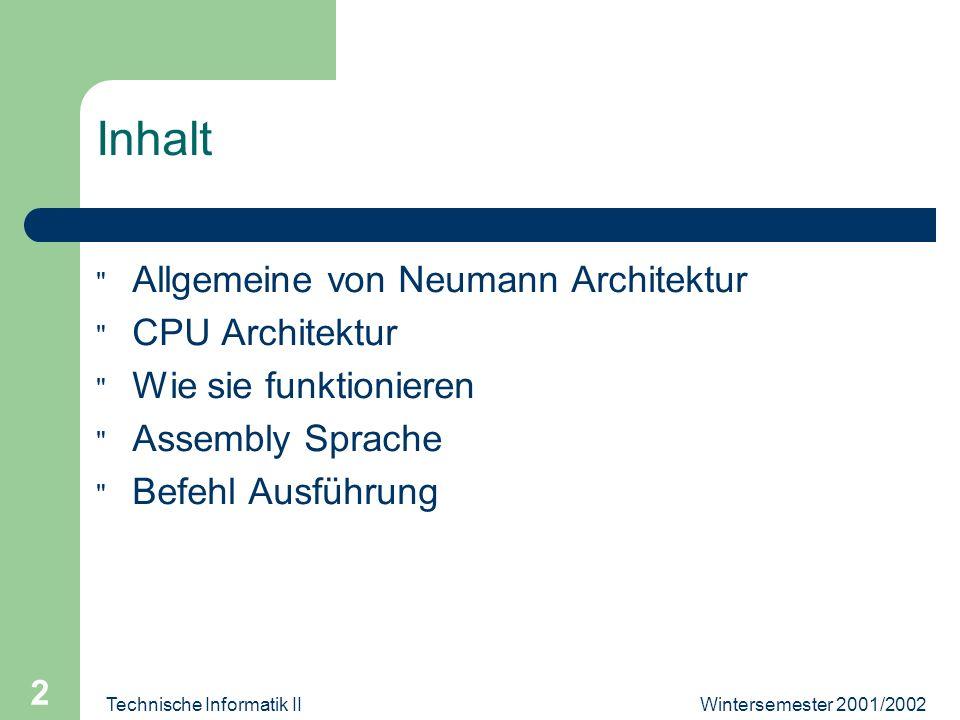 Technische Informatik II 2 Inhalt Allgemeine von Neumann Architektur CPU Architektur Wie sie funktionieren Assembly Sprache Befehl Ausführung