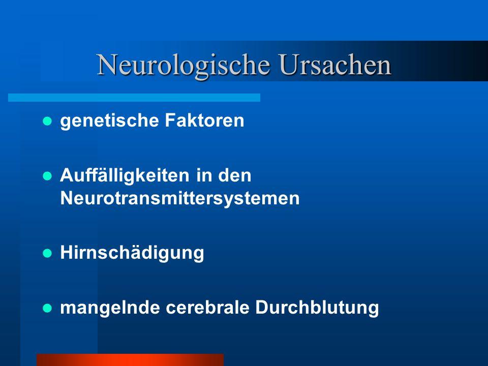 Neurologische Ursachen: Auffälligkeiten in den Neurotransmittersystemen Def.