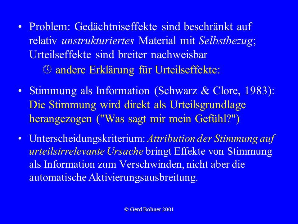 © Gerd Bohner 2001 Problem: Gedächtniseffekte sind beschränkt auf relativ unstrukturiertes Material mit Selbstbezug; Urteilseffekte sind breiter nachw