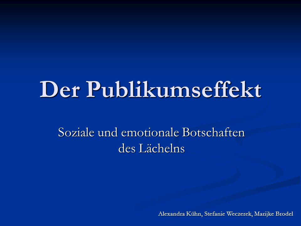 Alexandra Kühn, Stefanie Weczerek, Marijke Brodel Der Publikumseffekt Soziale und emotionale Botschaften des Lächelns