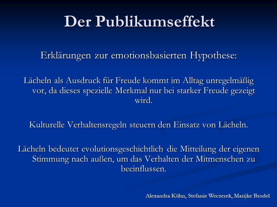 Alexandra Kühn, Stefanie Weczerek, Marijke Brodel Der Publikumseffekt Erklärungen zur emotionsbasierten Hypothese: Lächeln als Ausdruck für Freude kom