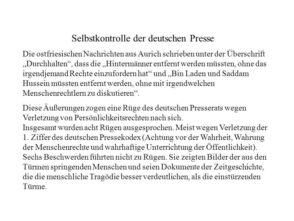 Selbstkontrolle der deutschen Presse Die ostfriesischen Nachrichten aus Aurich schrieben unter der Überschrift Durchhalten, dass die Hintermänner entf