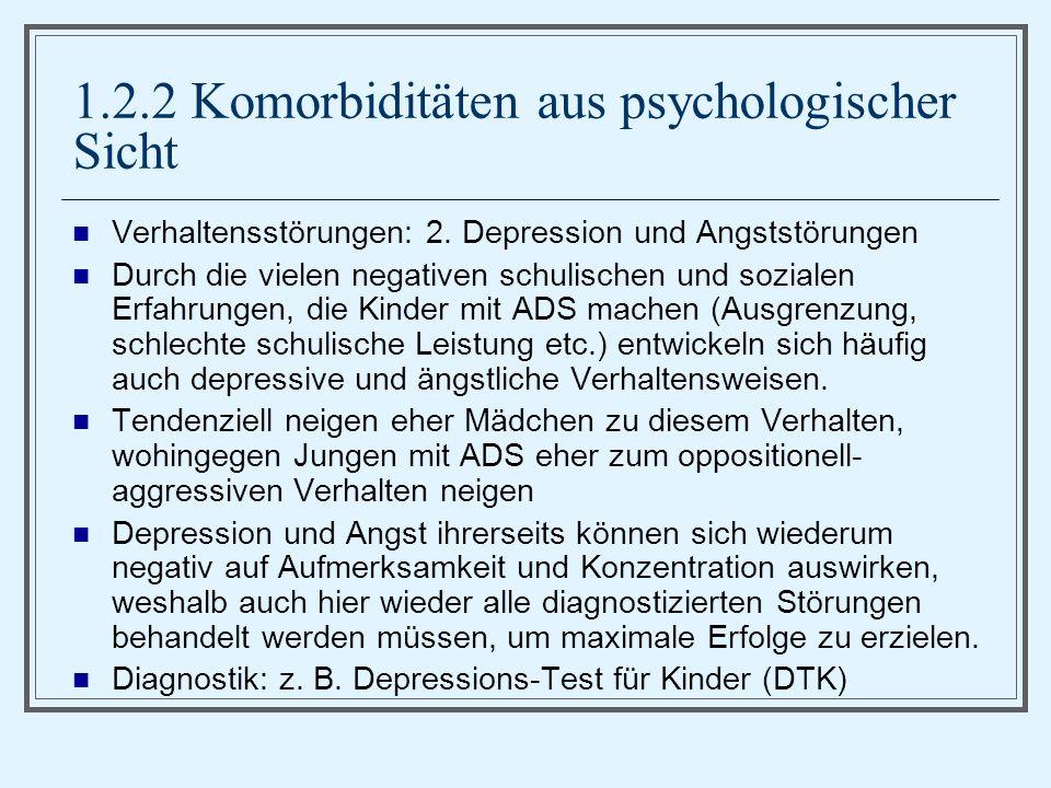 1.2.2 Komorbiditäten aus psychologischer Sicht Verhaltensstörungen: 2.