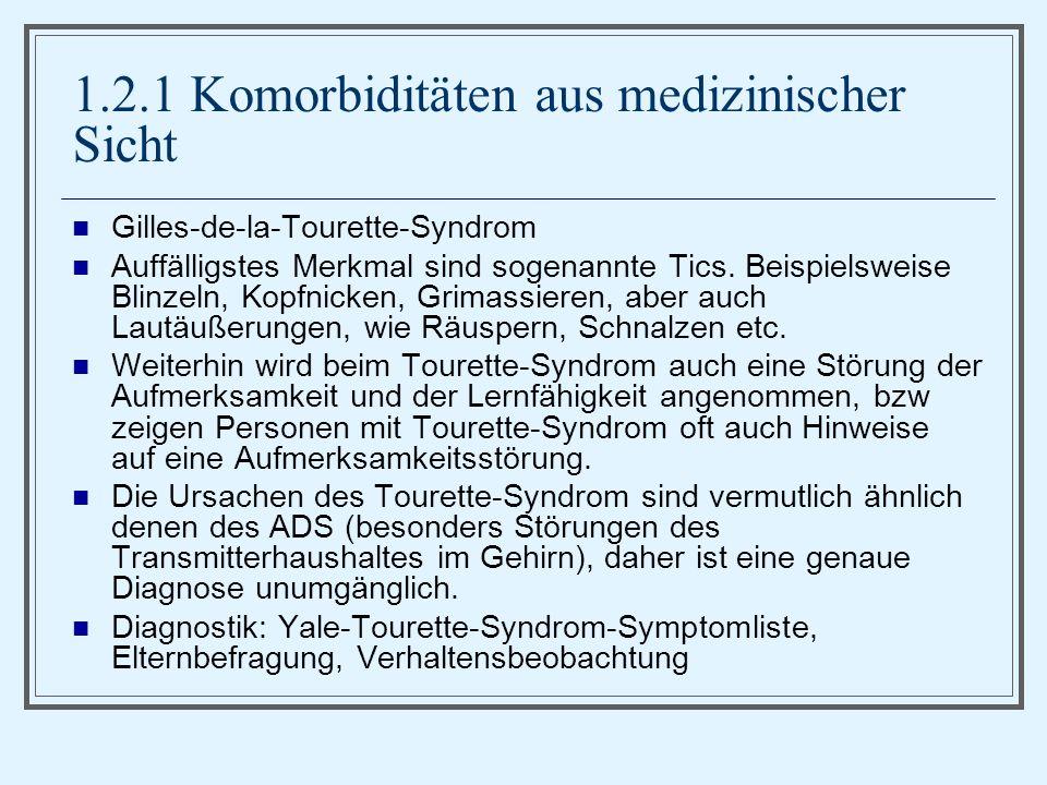1.2.1 Komorbiditäten aus medizinischer Sicht Gilles-de-la-Tourette-Syndrom Auffälligstes Merkmal sind sogenannte Tics.