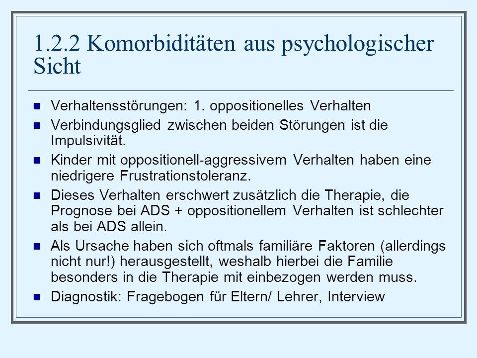 1.2.2 Komorbiditäten aus psychologischer Sicht Verhaltensstörungen: 1.