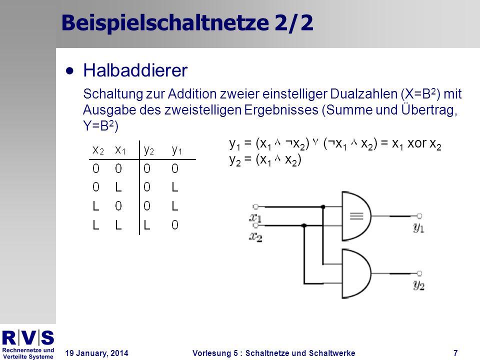 19 January, 2014 Vorlesung 5 : Schaltnetze und Schaltwerke8 Sequentielle Automaten Beim Schaltnetz y zum Zeitpunkt t nur abhängig von x(t) : y(x(t)) Feste Zuordnung zwischen x und zugehörigem y Beim sequentiellen Automaten (Schaltwerk) y auch abhängig von (allen) früheren Eingaben: y(x(t), x(t - T 1 ), x(t - T 2 ),...) mit T 1 < T 2 < T 3...