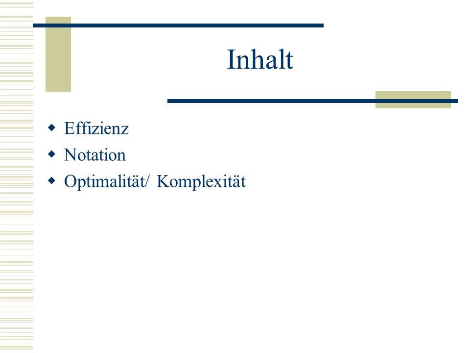 Ziel Notwendigkeit Unterschied: Komplexität /Effizienz Vorgehensweise