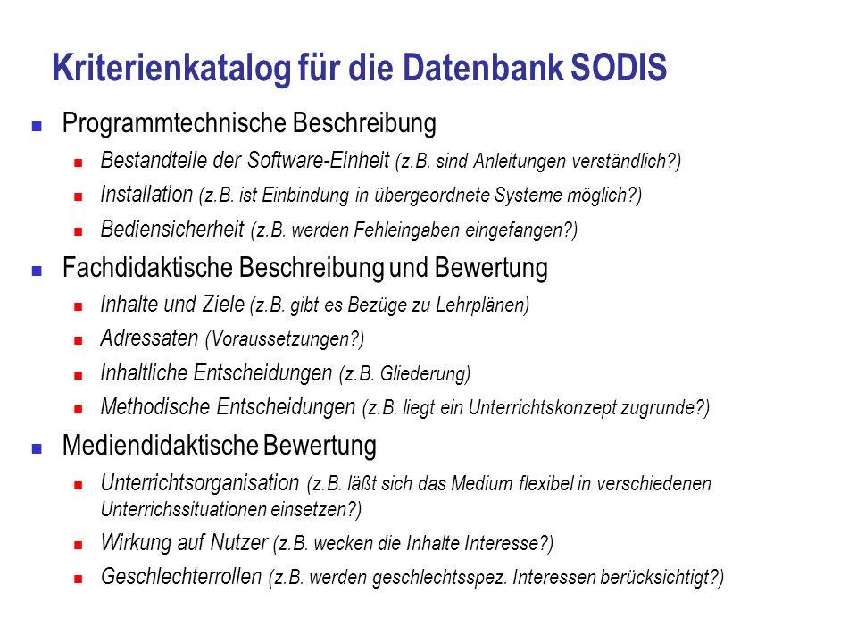 Kriterienkatalog für die Datenbank SODIS Programmtechnische Beschreibung Bestandteile der Software-Einheit (z.B. sind Anleitungen verständlich?) Insta