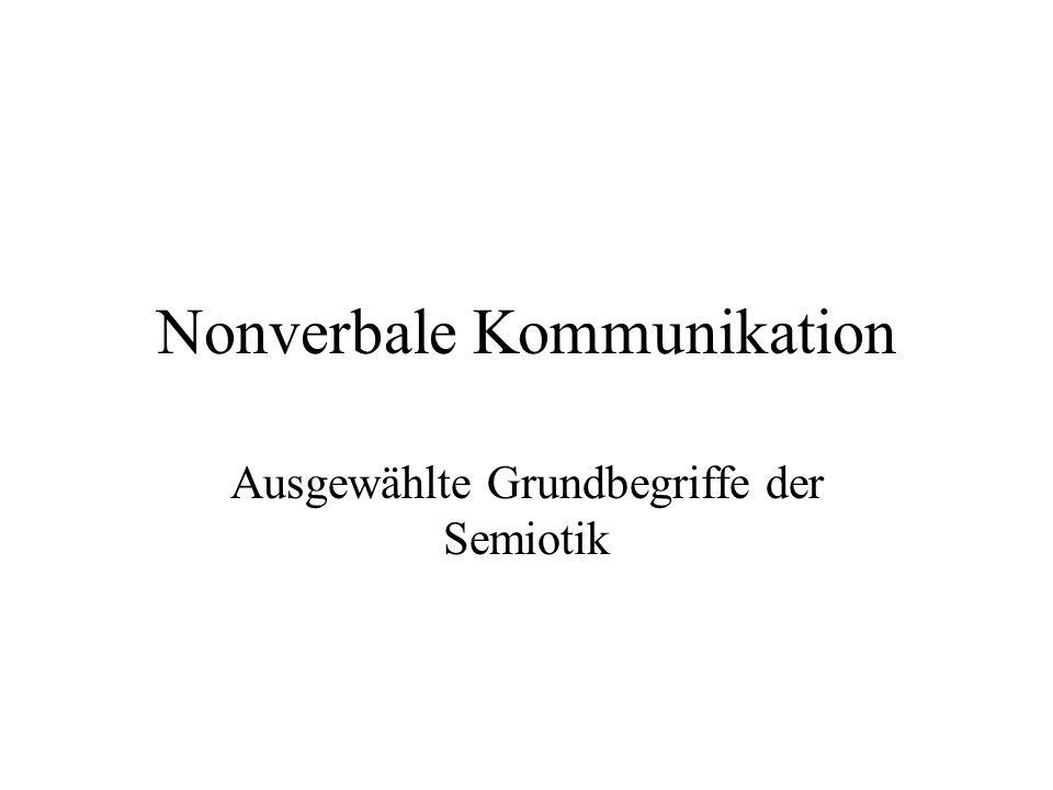 Nonverbale Kommunikation Ausgewählte Grundbegriffe der Semiotik