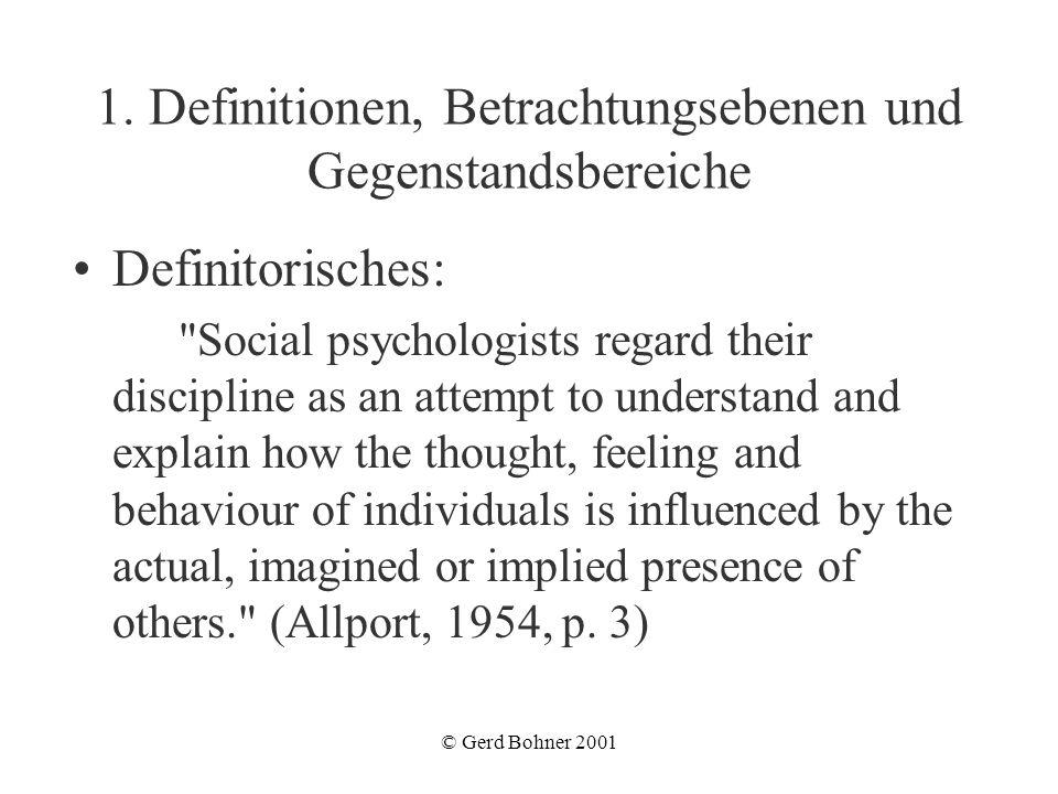 © Gerd Bohner 2001 1. Definitionen, Betrachtungsebenen und Gegenstandsbereiche Definitorisches: