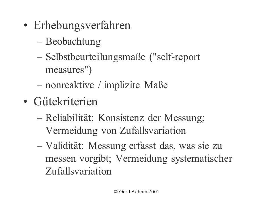 © Gerd Bohner 2001 Erhebungsverfahren –Beobachtung –Selbstbeurteilungsmaße (
