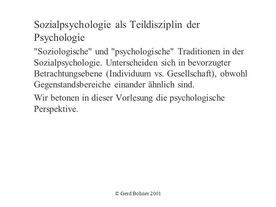 © Gerd Bohner 2001 Sozialpsychologie als Teildisziplin der Psychologie