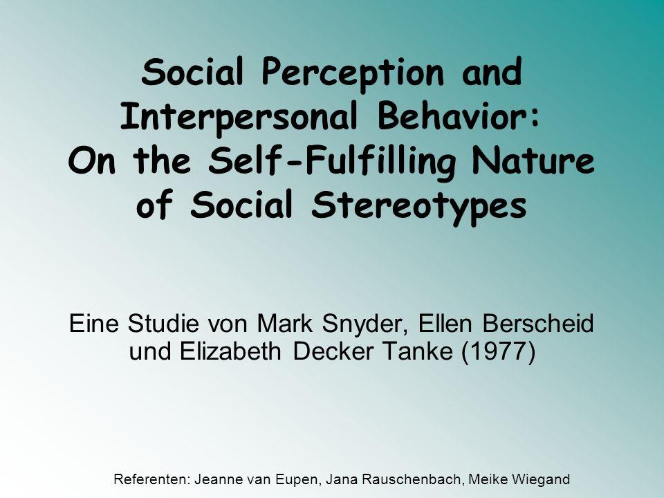 Social Perception and Interpersonal Behavior: On the Self-Fulfilling Nature of Social Stereotypes Eine Studie von Mark Snyder, Ellen Berscheid und Eli