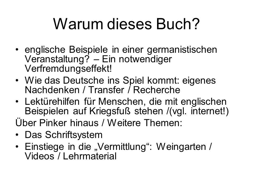 Warum dieses Buch.englische Beispiele in einer germanistischen Veranstaltung.