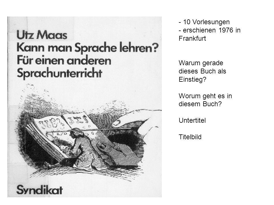 - 10 Vorlesungen - erschienen 1976 in Frankfurt Warum gerade dieses Buch als Einstieg.