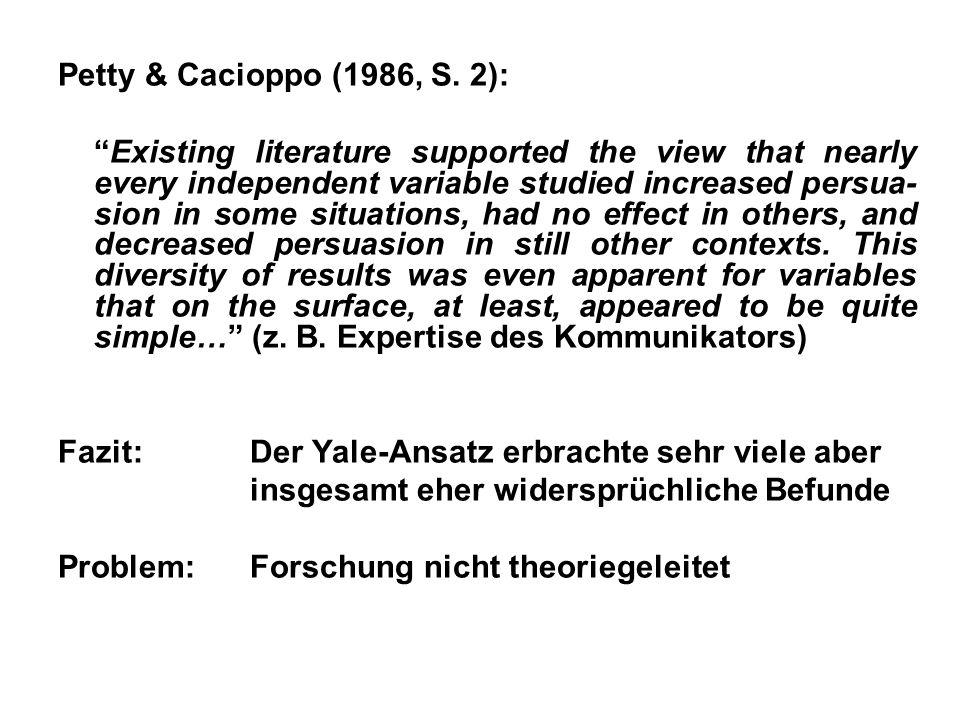 Zwei-Prozess Modelle der Persuasion Entwicklung ab etwa Anfang der 80er Jahre zwei prominente Modelle: Elaboration Likelihood Model (ELM) von Petty & Cacioppo (1986) Heuristic-Systematic Model (HSM) von Chaiken (z.