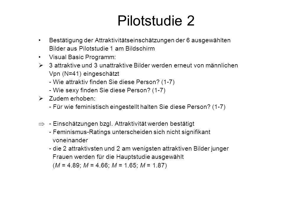 Pilotstudie 2 Bestätigung der Attraktivitätseinschätzungen der 6 ausgewählten Bilder aus Pilotstudie 1 am Bildschirm Visual Basic Programm: 3 attrakti